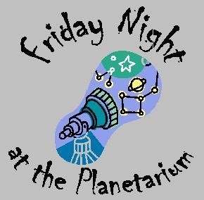 Friday Planetarium Nights